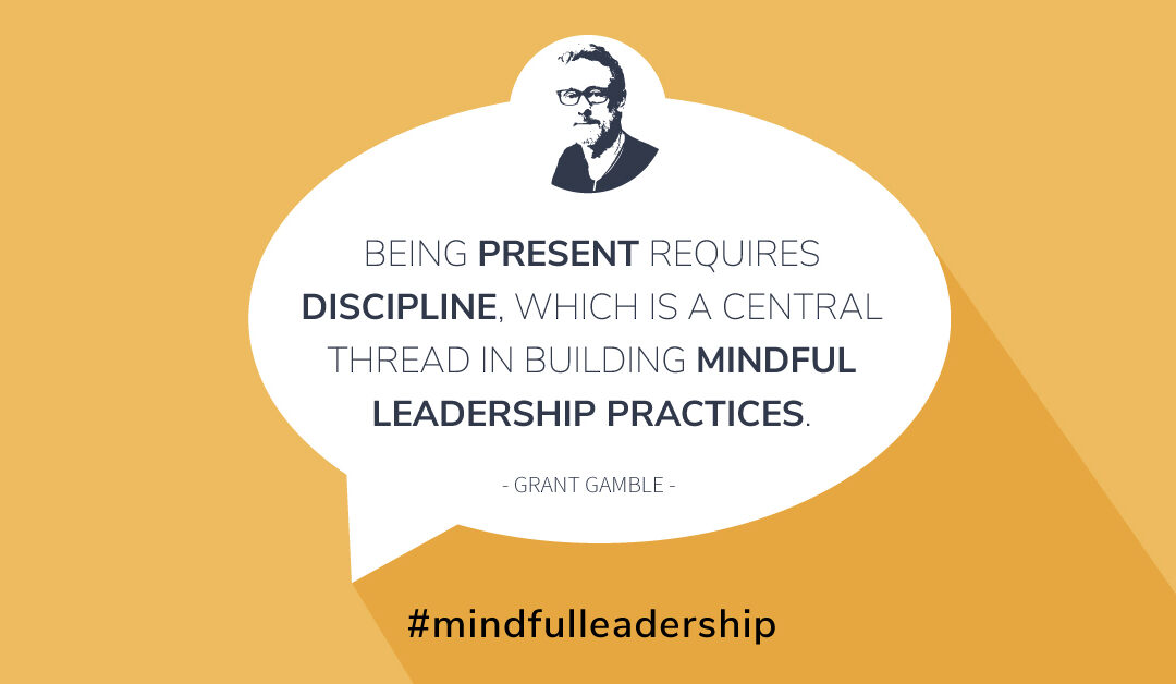 Three Foundations & the First Step Toward Mindful Leadership