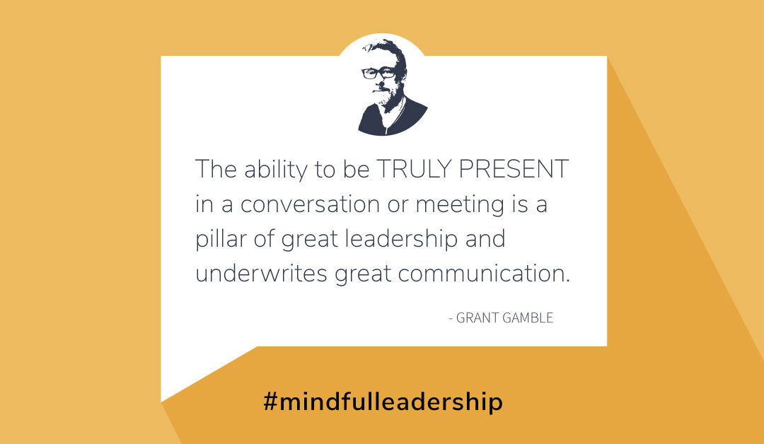 The Next Steps to Mindful Leadership: 3. The Heart & Soul of Communication: Visual & Auditory Connection