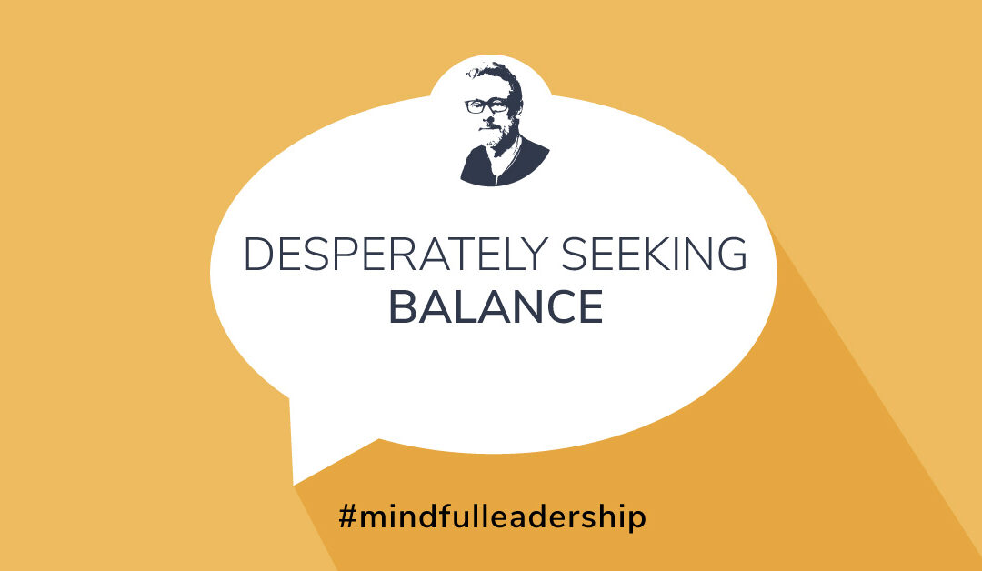 Grant Gamble Business Consulting | Blog | Desperately Seeking Balance