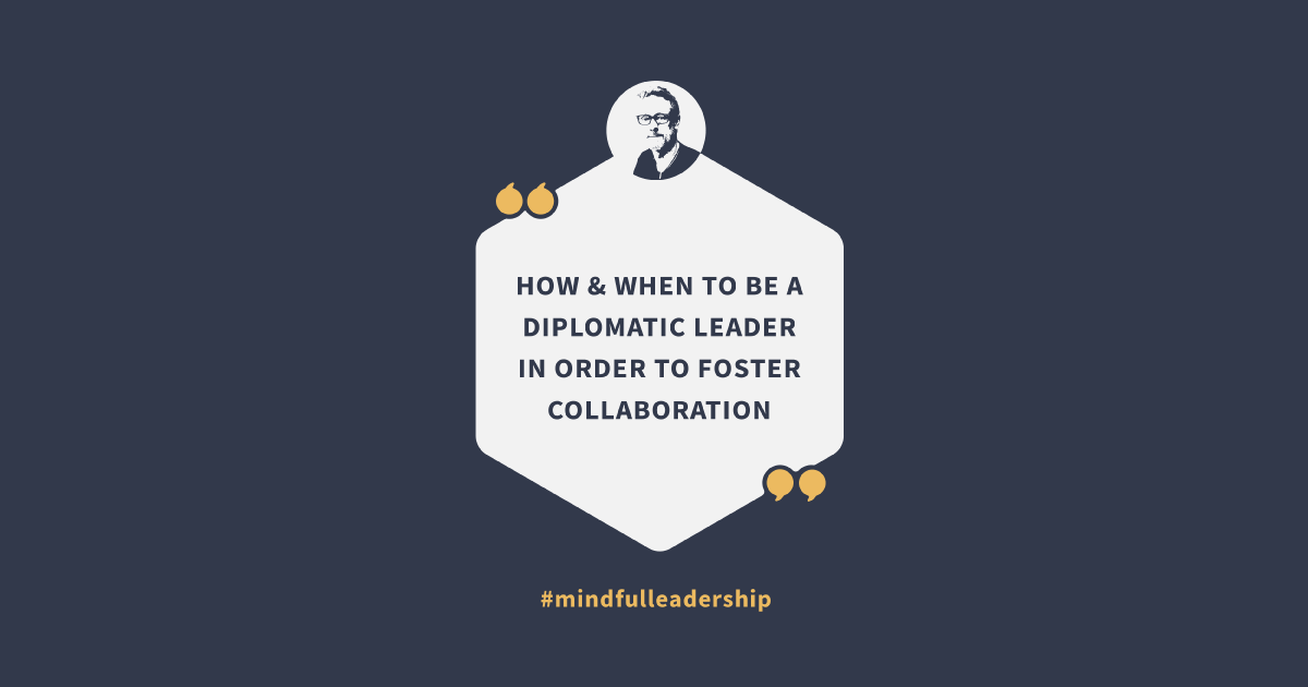 Grant Ian Gamble Business Consulting | Author | Speaker | Coach | The Affinity Principle | Blog | How and When to be a Diplomatic Leader in Order to Foster Collaboration